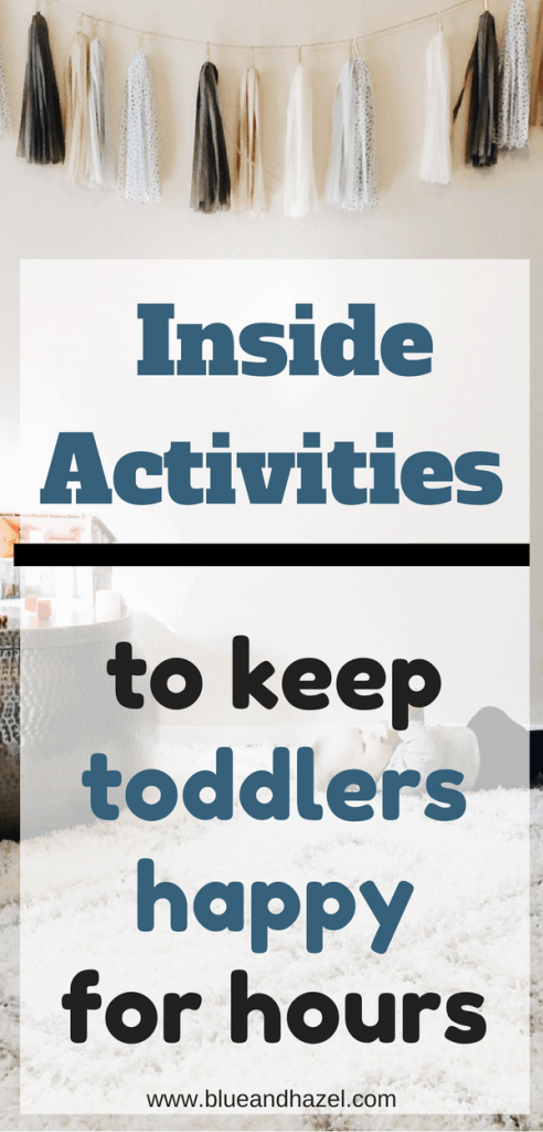 Fun indoor activities for toddlers to keep them busy at home. Inside activities for kids to keep them moving, playing, and ideas for what to do with toddlers at home #toddler #toddleractivites #blueandhazel #kidactivities #preschoolers