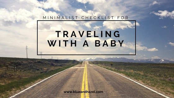 minimalist checklist for traveling with a baby