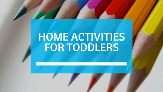 Home activities for Toddlers