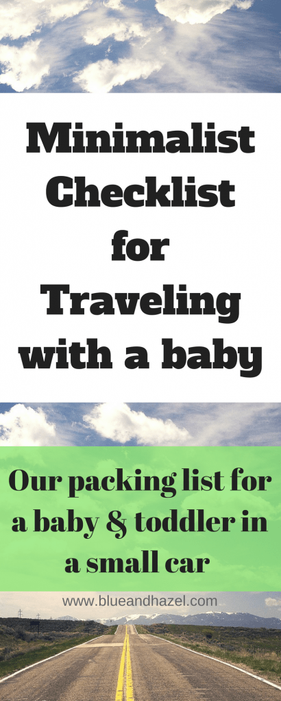 Pinterest image for taking a road trip with a baby: minimalist packing cheklist