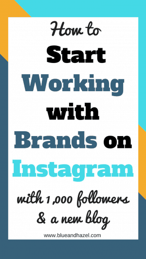 How to start working with brands on Instagram, a detailed guide to how I got started with just 1,000 real followers and a new blog. If you don't have a blog, that's ok! This still has helpful info for you to collaborate with brands and get free product as a small influencer! #workingwithbrands #instagraminfluencer #microinfluencer #blogger #blueandhazel #freeproduct