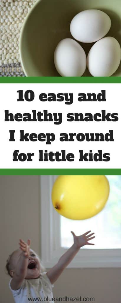 10 easy and healthy snacks I keep around for little kids