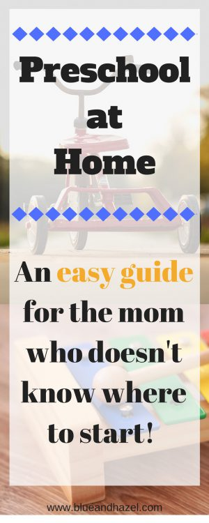How to start preschool at home the easy way. Pin for what kids need to know before starting Kindergarten? See our easy preschool schedule and how it takes a lot less preparation than you think. Get some preschool ideas here. #preschool #blueandhazel #toddler #homeschool