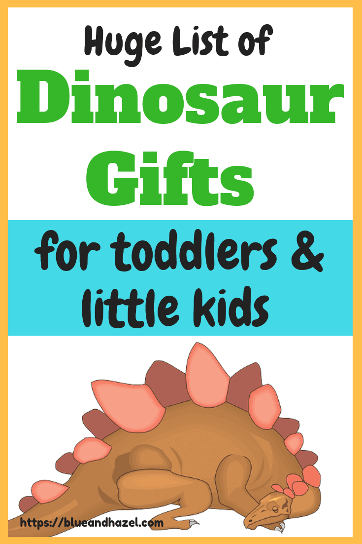 Huge list of Dinosaur Gift Ideas for toddlers and little kids who love dinosaurs! Toys, books, costumes, and activities ALL DINOSAUR themed! #dinosaur #toddler #momlife #kids #toys #preschooler #preschoolers #kindergarten #blueandhazel