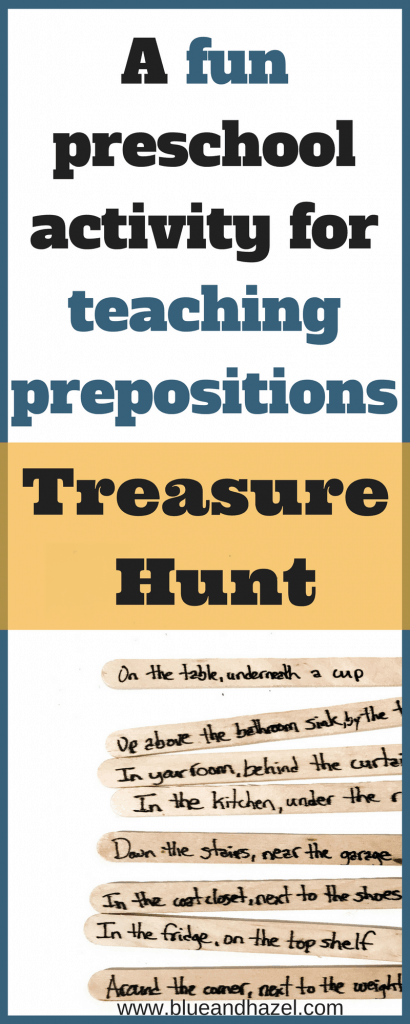 A fun preschool activity for teaching prepositions. Treasure hunt for preschoolers for an easy preschool activity! #blueandhazel #preschoolactivities #preschool