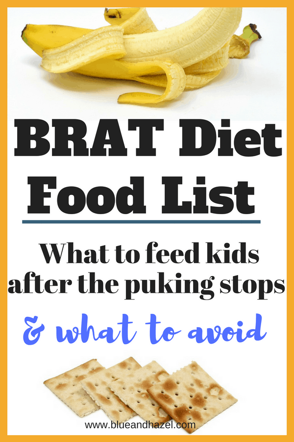 Pin for Later! Brat Diet For Kids, what to eat and what not to eat after you or your kids get the stomach bug. #blueandhazel #bratdiet #toddler #baby #mom #momlife #stomachbug #flu #blandfood