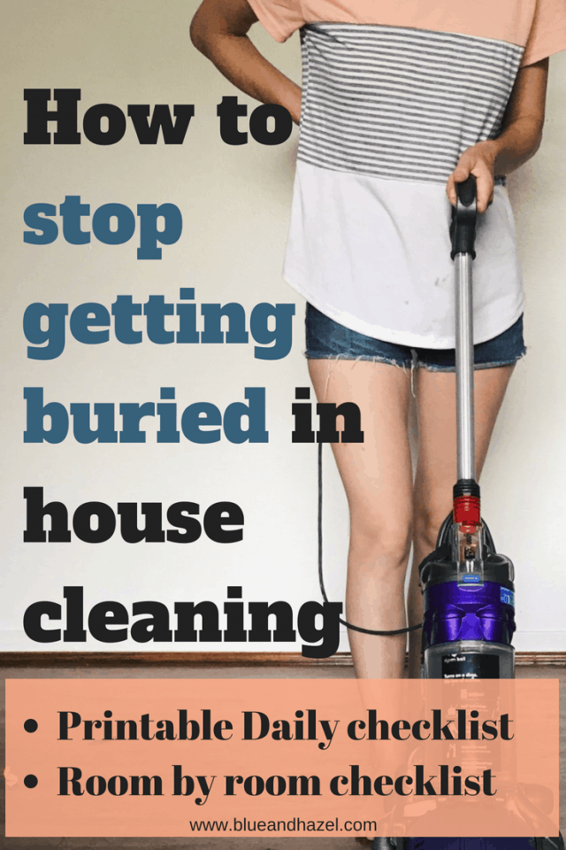 What to clean in your house each day to end feeling overwhelmed and to stop getting slammed with chores. Includes a daily and room by room checklist. #housecleaning #cleaning #momlife #blueandhazel