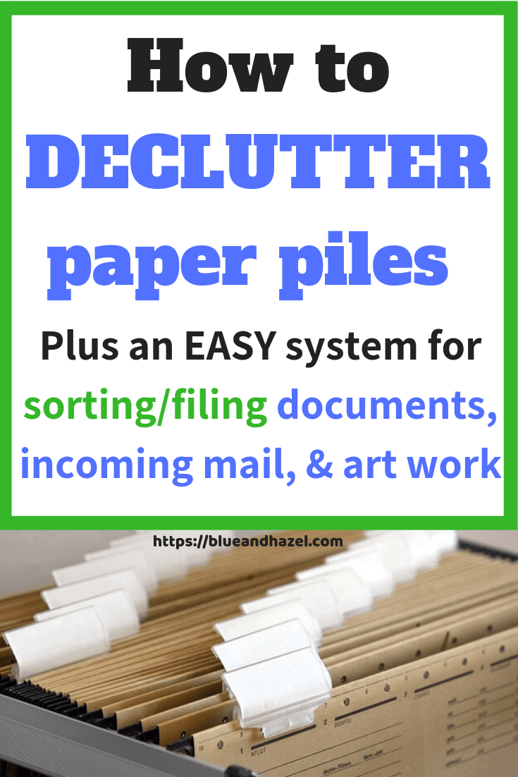 What a great system to declutter paperwork and organize all the paper piles around your house! Tips for organizing kids' art work, incoming mail, going paperless, and how to set up an easy filing system. #organize #organization #sahm #momlife #cleaning #declutter #clutter #blueandhazel #