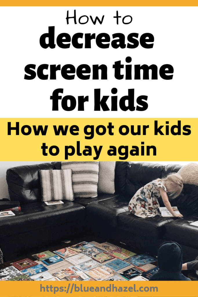 How to decrease screen time for kids.