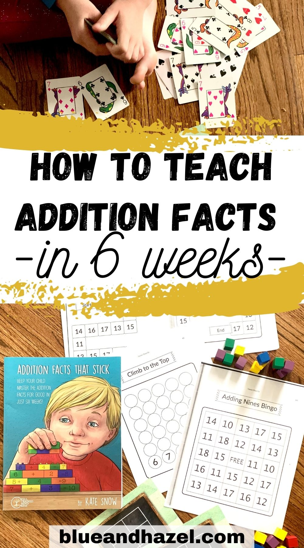 "cards and math worksheets with text overlay saying ""how to teach addition facts in 6 weeks"""